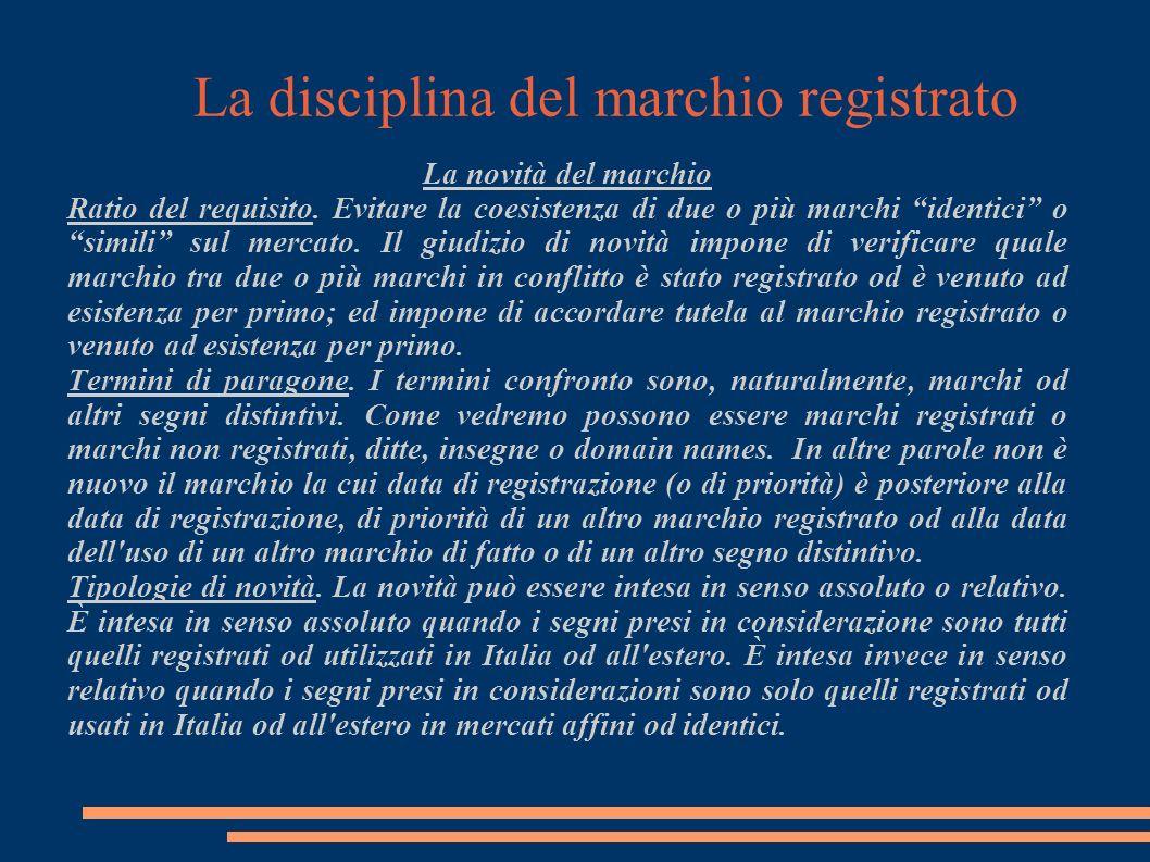 La disciplina del marchio registrato La novità del marchio Ratio del requisito.