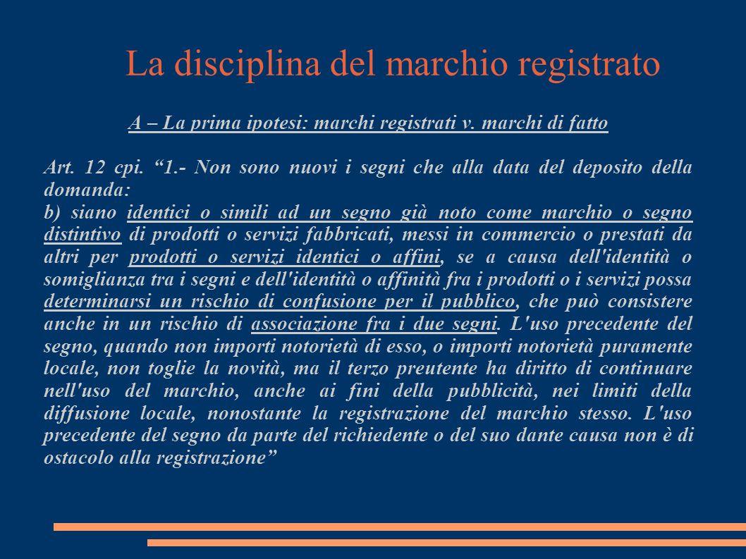 La disciplina del marchio registrato A – La prima ipotesi: marchi registrati v.