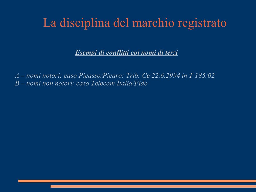La disciplina del marchio registrato Esempi di conflitti coi nomi di terzi A – nomi notori: caso Picasso/Picaro: Trib.