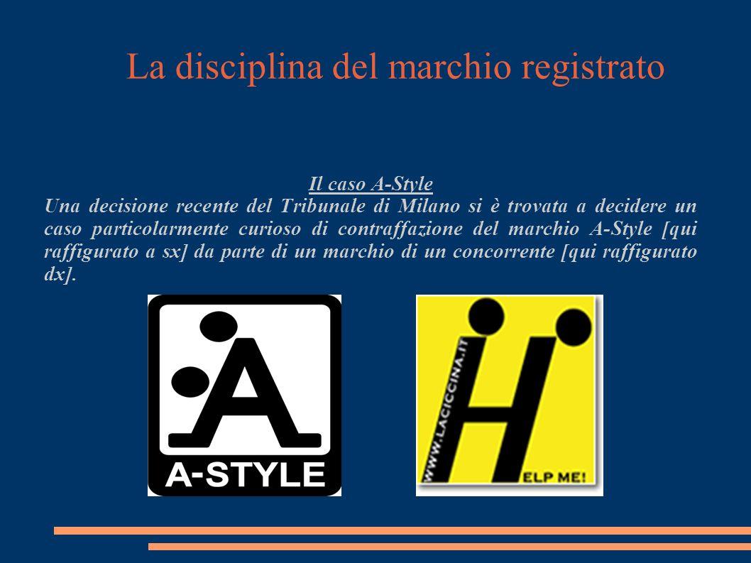 La disciplina del marchio registrato Il caso A-Style Una decisione recente del Tribunale di Milano si è trovata a decidere un caso particolarmente curioso di contraffazione del marchio A-Style [qui raffigurato a sx] da parte di un marchio di un concorrente [qui raffigurato dx].