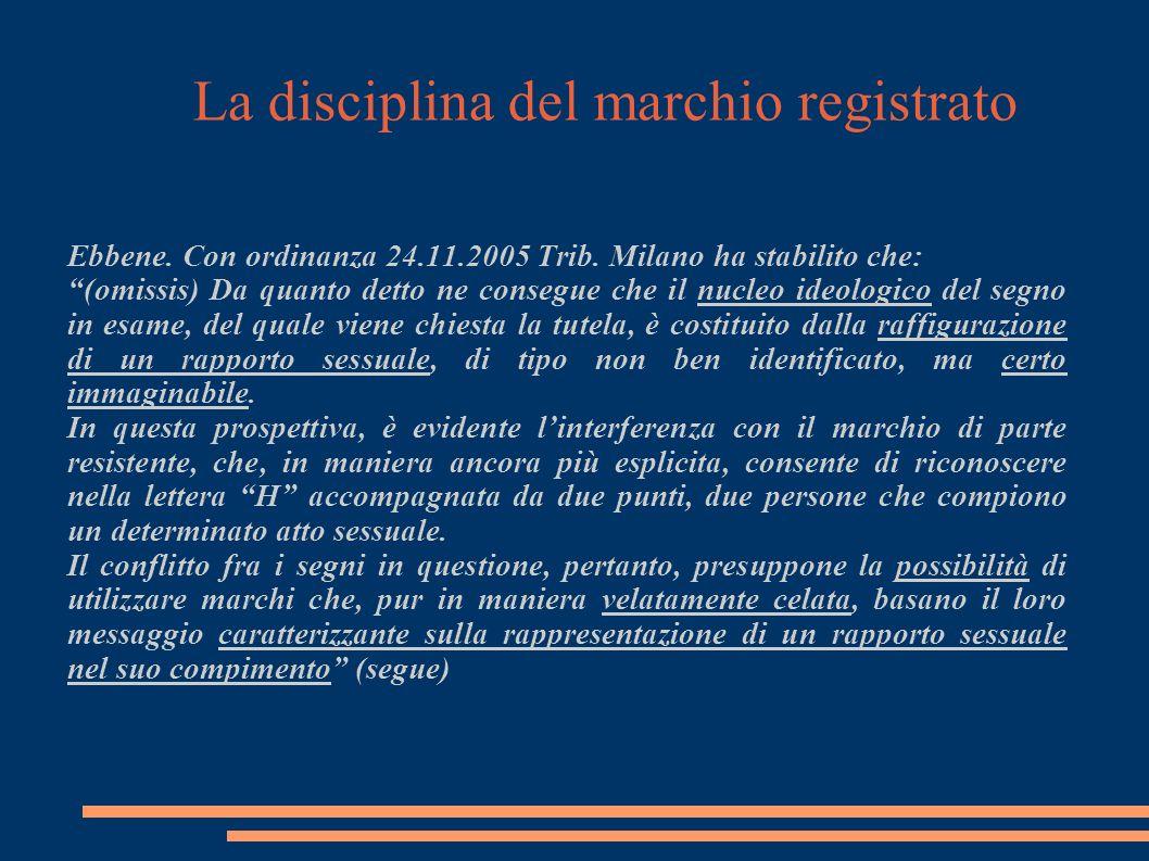 La disciplina del marchio registrato Ebbene. Con ordinanza 24.11.2005 Trib.