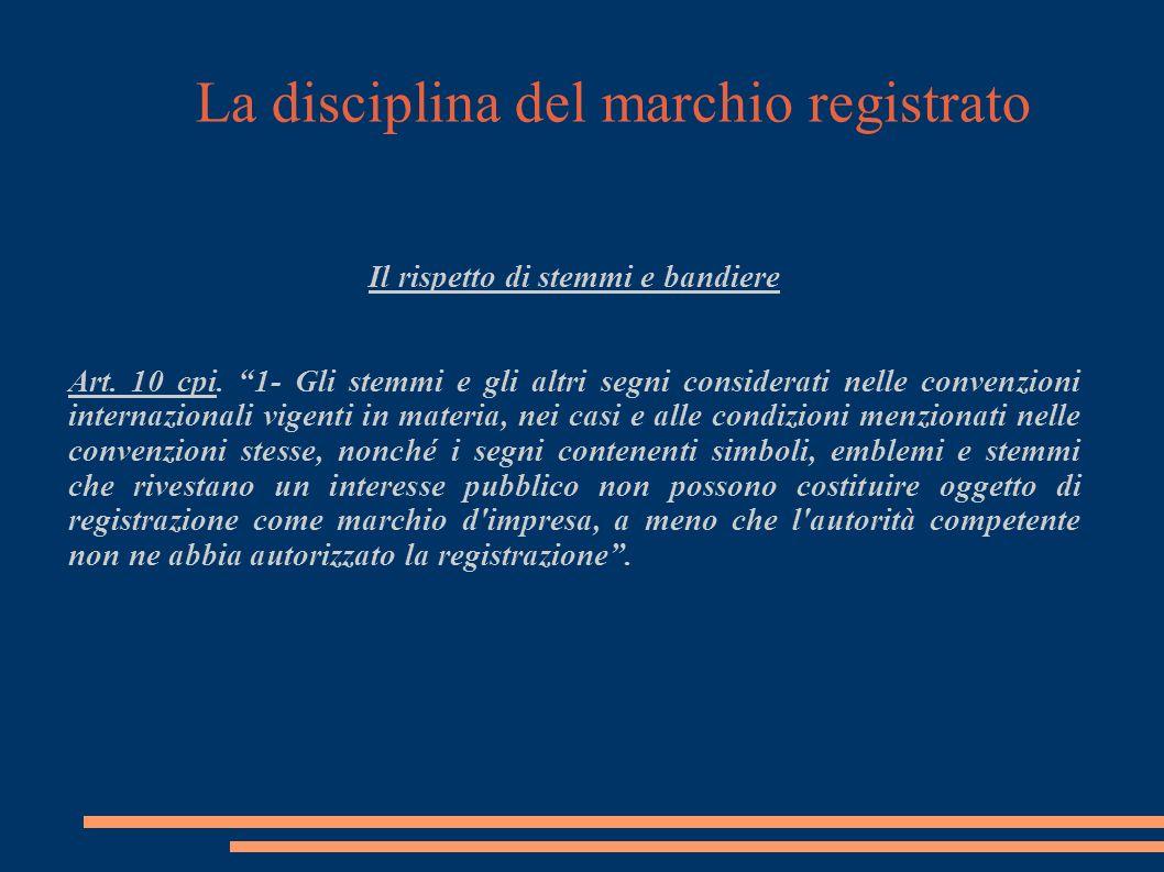 La disciplina del marchio registrato Il rispetto di stemmi e bandiere Art.