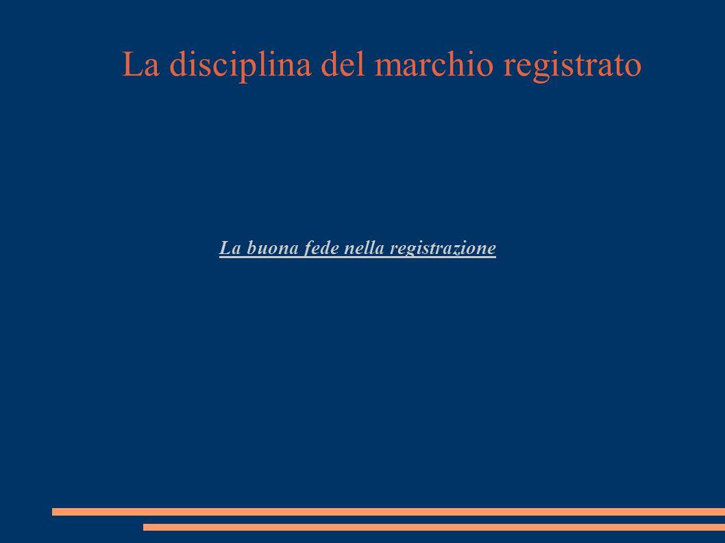 La disciplina del marchio registrato La buona fede nella registrazione