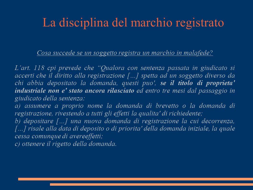 La disciplina del marchio registrato Cosa succede se un soggetto registra un marchio in malafede.