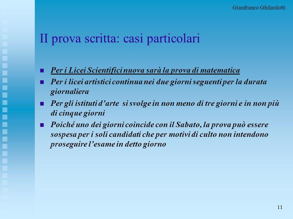 Gianfranco Ghilardotti 10 II prova scritta n I nviata dal MPI, è intesa ad accertare le conoscenze specifiche in una delle materie caratterizzanti il