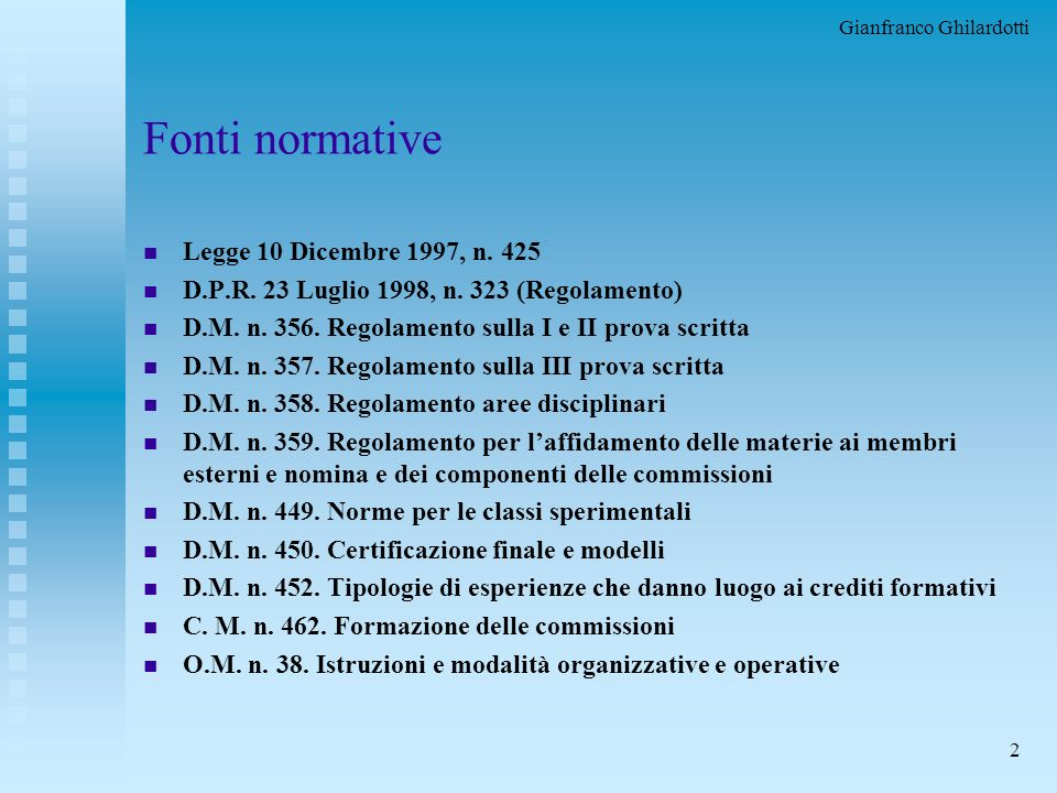 Gianfranco Ghilardotti 2 Fonti normative n Legge 10 Dicembre 1997, n.