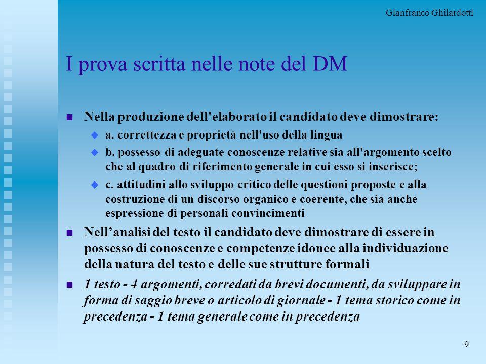 Gianfranco Ghilardotti 8 I prova scritta n Inviata dal MPI, è intesa ad accertare u la padronanza della lingua italiana u le capacità espressive, logi