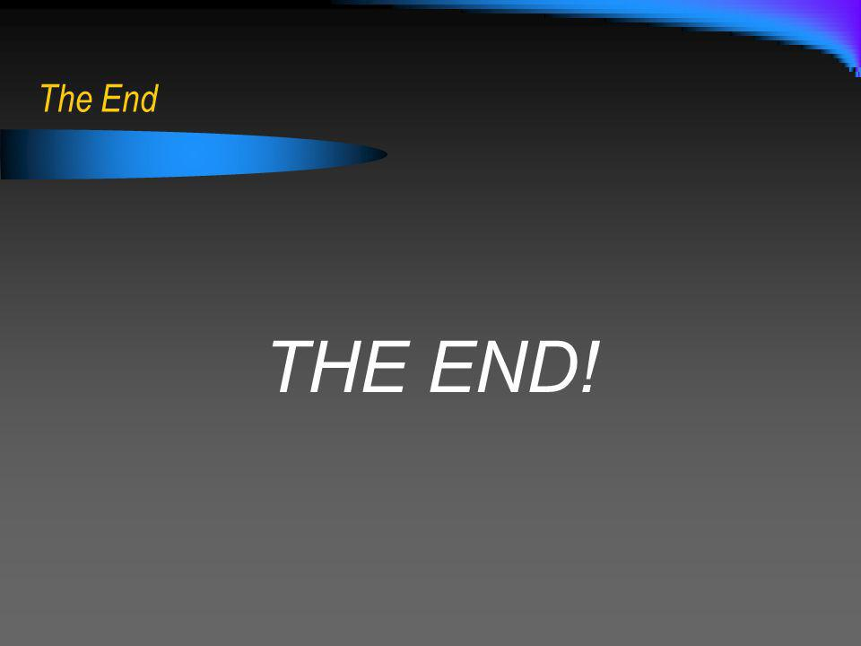 The End THE END!