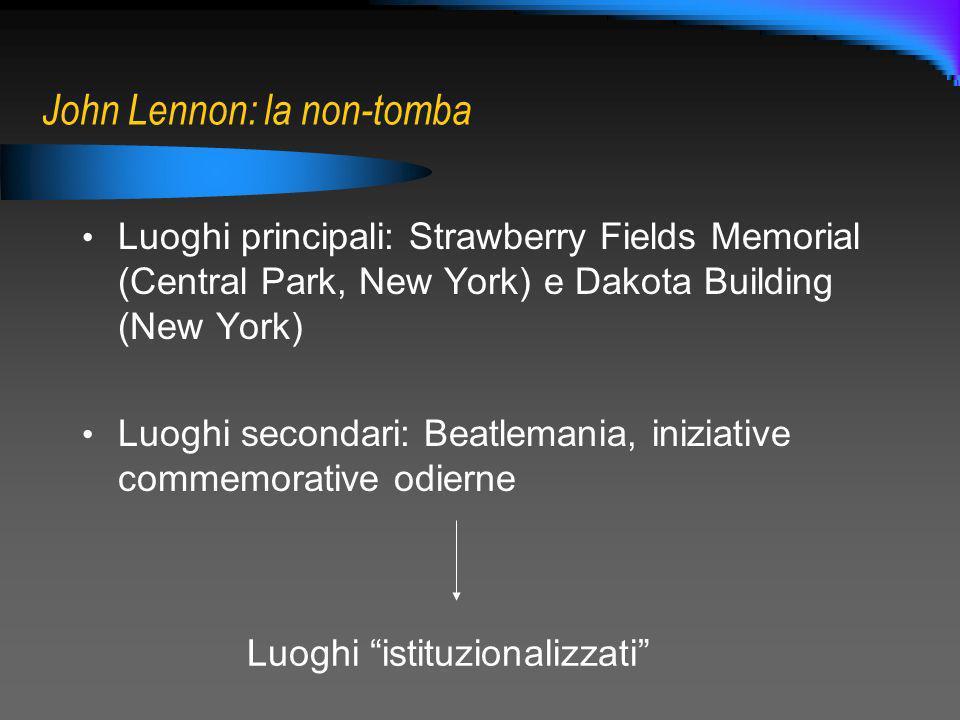 John Lennon: la non-tomba Luoghi principali: Strawberry Fields Memorial (Central Park, New York) e Dakota Building (New York) Luoghi secondari: Beatle