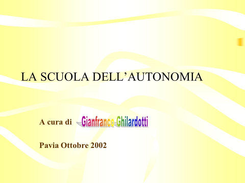 LA SCUOLA DELLAUTONOMIA A cura di Pavia Ottobre 2002