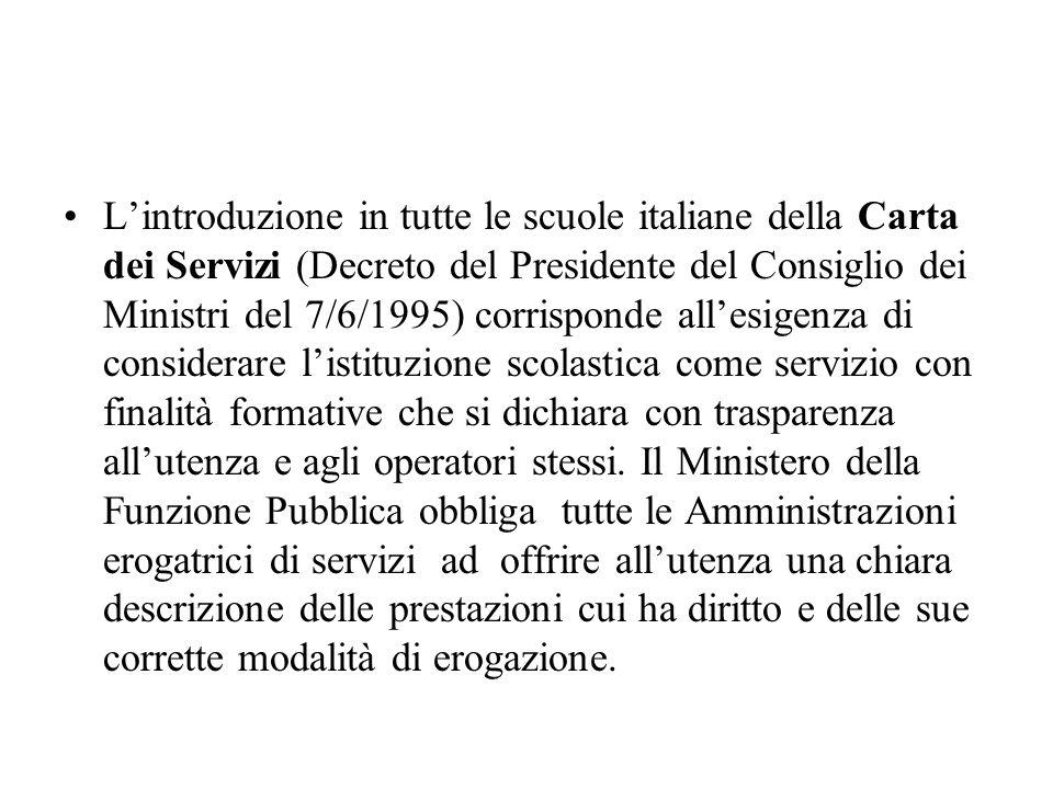 Lintroduzione in tutte le scuole italiane della Carta dei Servizi (Decreto del Presidente del Consiglio dei Ministri del 7/6/1995) corrisponde allesig