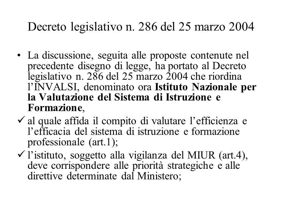 Decreto legislativo n. 286 del 25 marzo 2004 La discussione, seguita alle proposte contenute nel precedente disegno di legge, ha portato al Decreto le