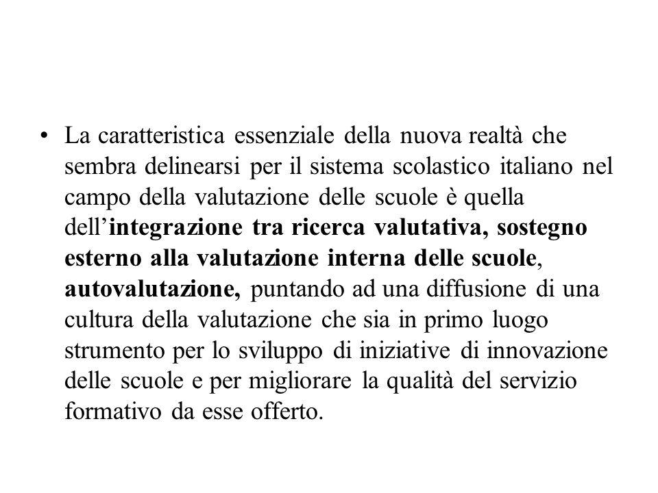 La caratteristica essenziale della nuova realtà che sembra delinearsi per il sistema scolastico italiano nel campo della valutazione delle scuole è qu