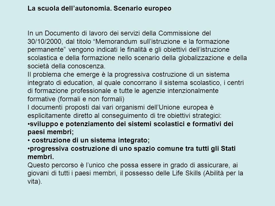 La scuola dellautonomia. Scenario europeo In un Documento di lavoro dei servizi della Commissione del 30/10/2000, dal titolo Memorandum sullistruzione