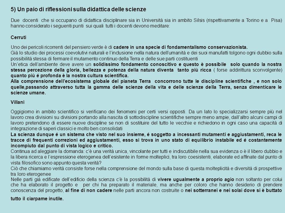5) Un paio di riflessioni sulla didattica delle scienze Due docenti che si occupano di didattica disciplinare sia in Università sia in ambito Silsis (