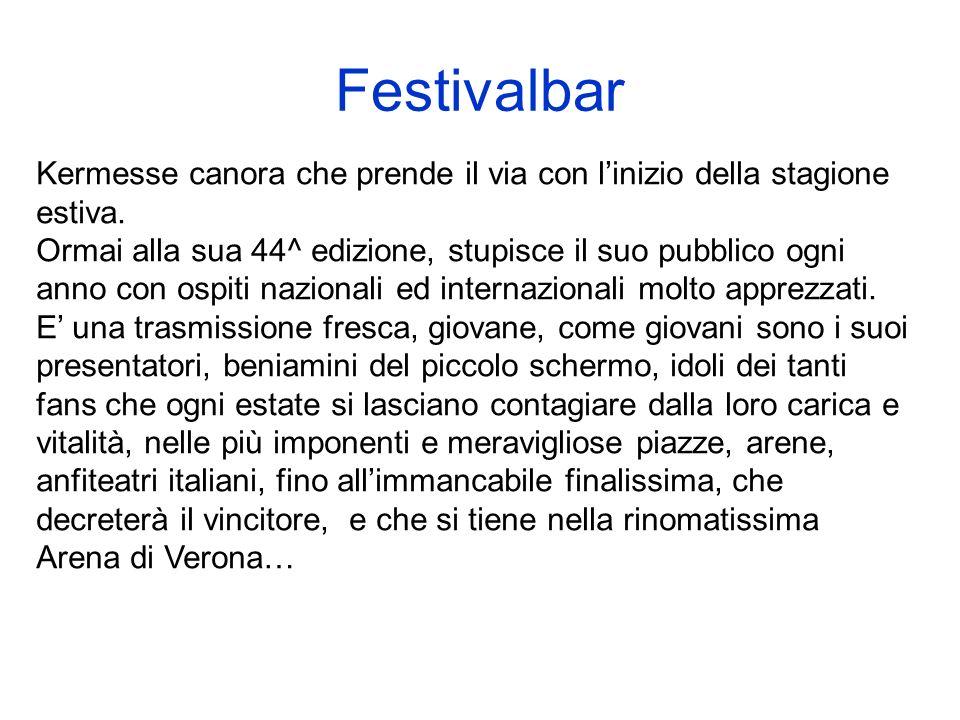 Arena di Verona … e la stessa Arena di Verona ospita, in contemporanea a Festivalbar, ma più consolidata negli anni (siamo all85^ edizione), i capolavori dellopera classica, dallAida, il Nabucco e la Traviata di Giuseppe Verdi, alla Bohème di Puccini, al Barbiere di Siviglia di Rossini.