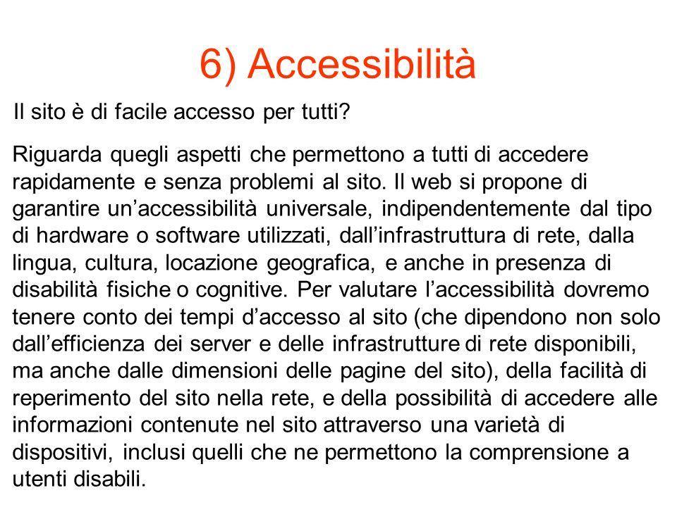 6) Accessibilità Il sito è di facile accesso per tutti.