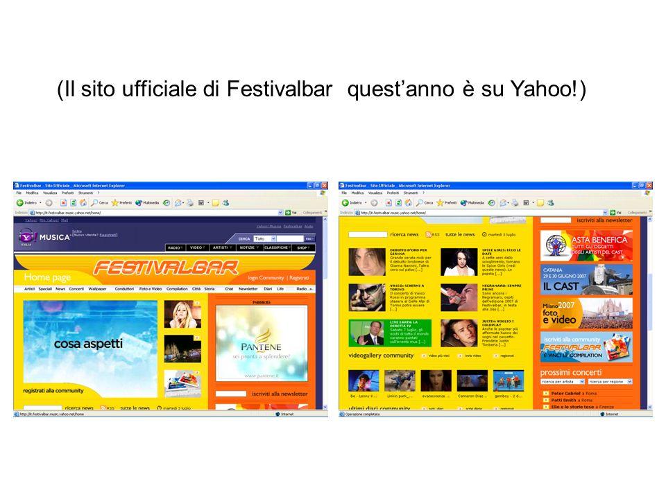 (Il sito ufficiale di Festivalbar questanno è su Yahoo!)