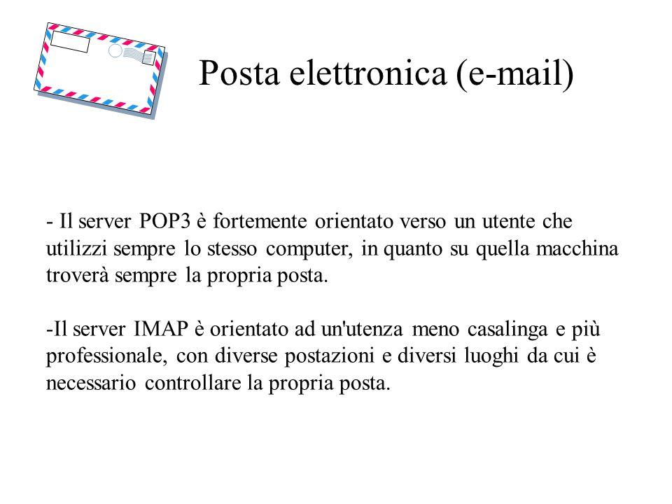 Posta elettronica (e-mail) - Il server POP3 è fortemente orientato verso un utente che utilizzi sempre lo stesso computer, in quanto su quella macchin