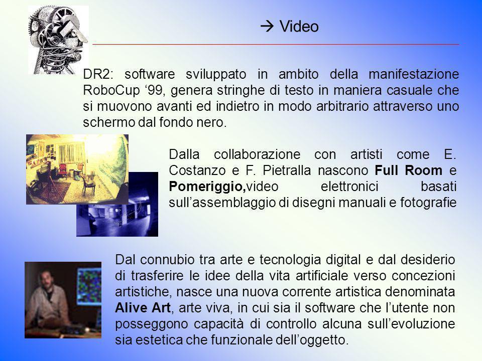 Video DR2: software sviluppato in ambito della manifestazione RoboCup 99, genera stringhe di testo in maniera casuale che si muovono avanti ed indietr