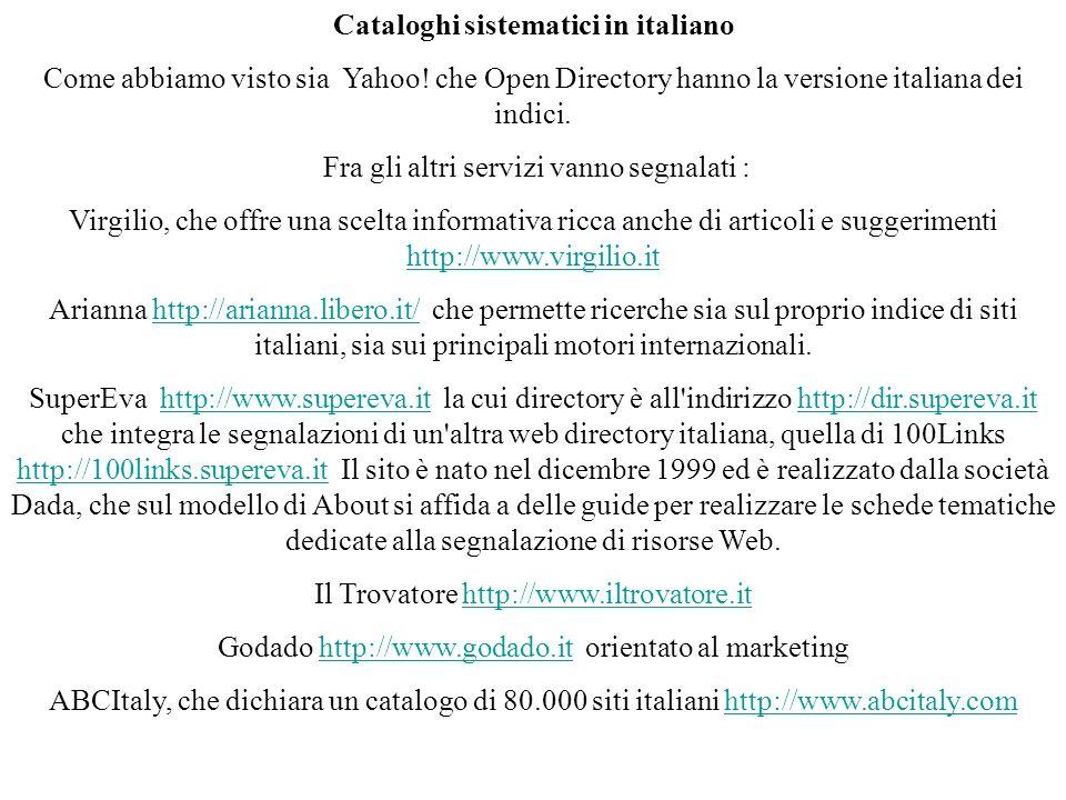 Cataloghi sistematici in italiano Come abbiamo visto sia Yahoo.