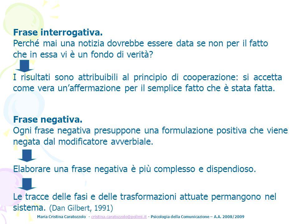 Maria Cristina Caratozzolo - cristina.caratozzolo@polimi.it - Psicologia della Comunicazione – A.A. 2008/2009cristina.caratozzolo@polimi.it Frase inte