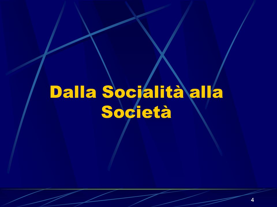 4 Dalla Socialità alla Società