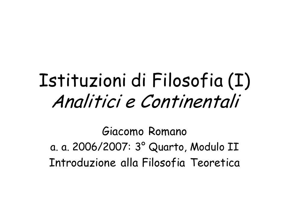 2 Analitici e Continentali La ricerca filosofica ha natura vaga: disciplina scientifica o umanistica.