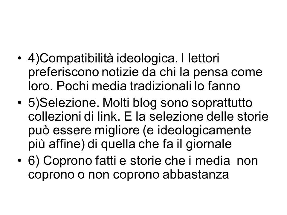 4)Compatibilità ideologica. I lettori preferiscono notizie da chi la pensa come loro.
