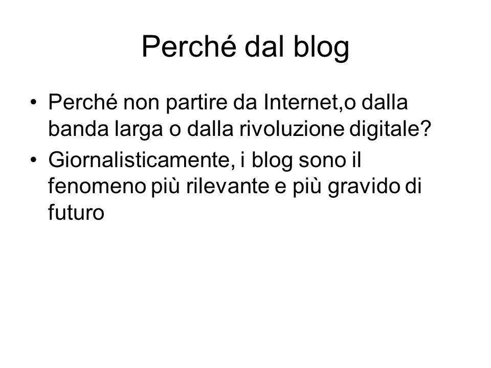 Perché dal blog Perché non partire da Internet,o dalla banda larga o dalla rivoluzione digitale.