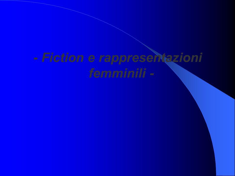 - Fiction e rappresentazioni femminili -