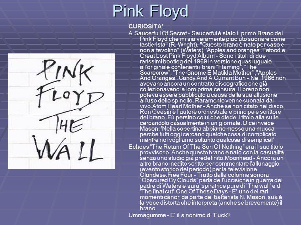 Pink Floyd CURIOSITA A Saucerfull Of Secret - Saucerful è stato il primo Brano dei Pink Floyd che mi sia veramente piaciuto suonare come tastierista