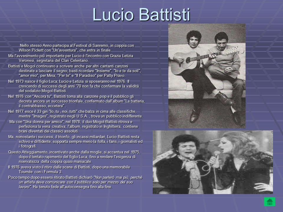 Lucio Battisti Nello stesso Anno partecipa al Festival di Sanremo, in coppia con Wilson Pickett con