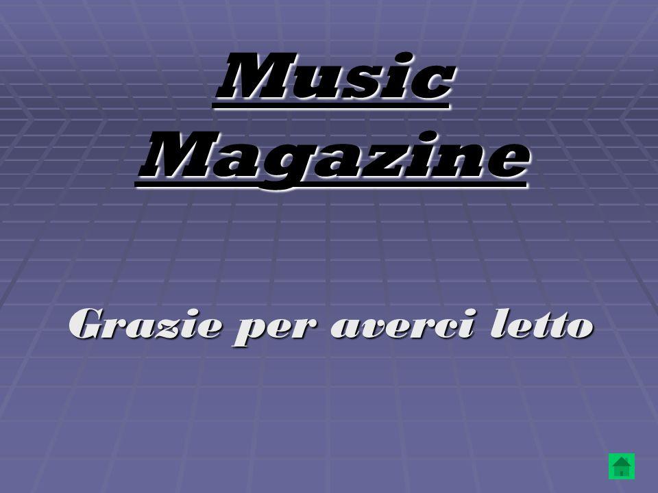 Music Magazine Grazie per averci letto
