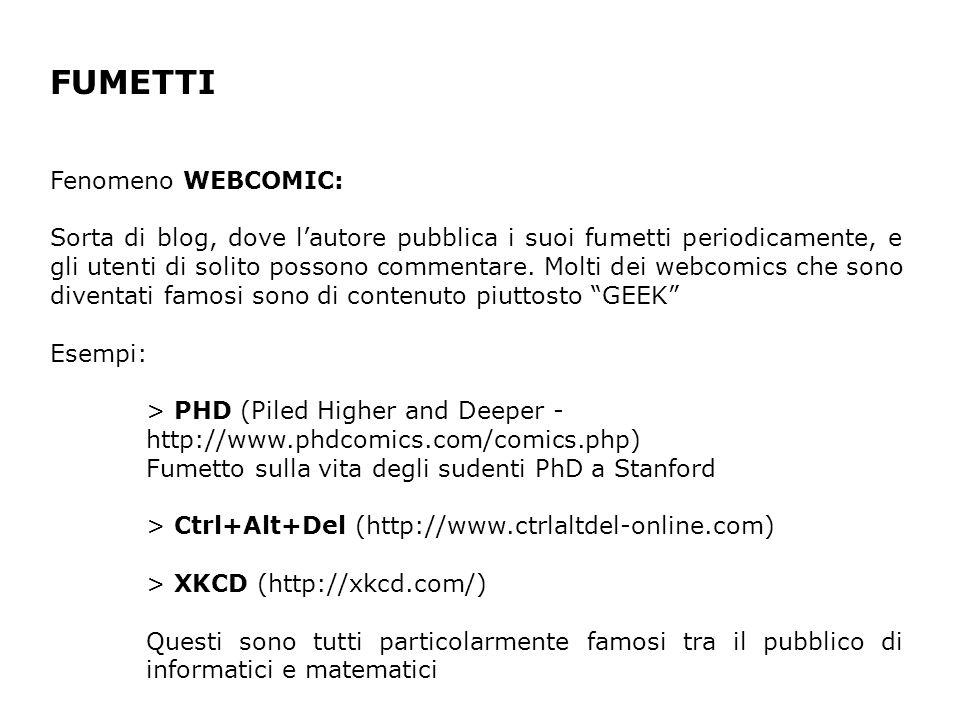 FUMETTI Fenomeno WEBCOMIC: Sorta di blog, dove lautore pubblica i suoi fumetti periodicamente, e gli utenti di solito possono commentare.
