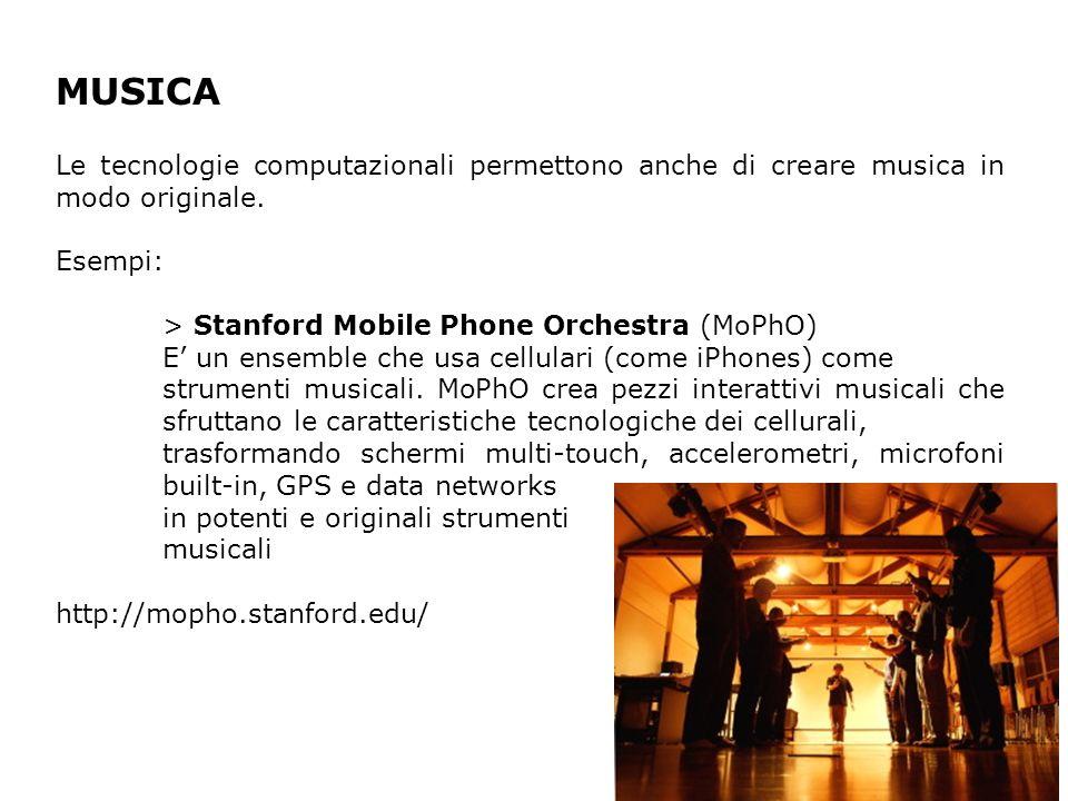 MUSICA Le tecnologie computazionali permettono anche di creare musica in modo originale.