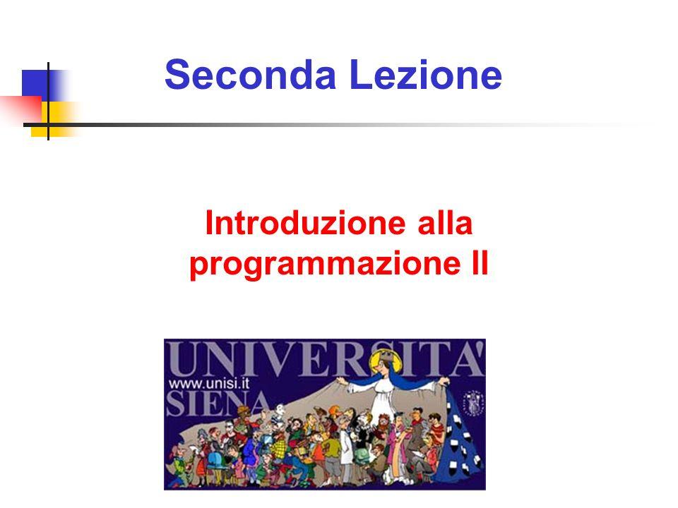 Seconda Lezione Introduzione alla programmazione ll