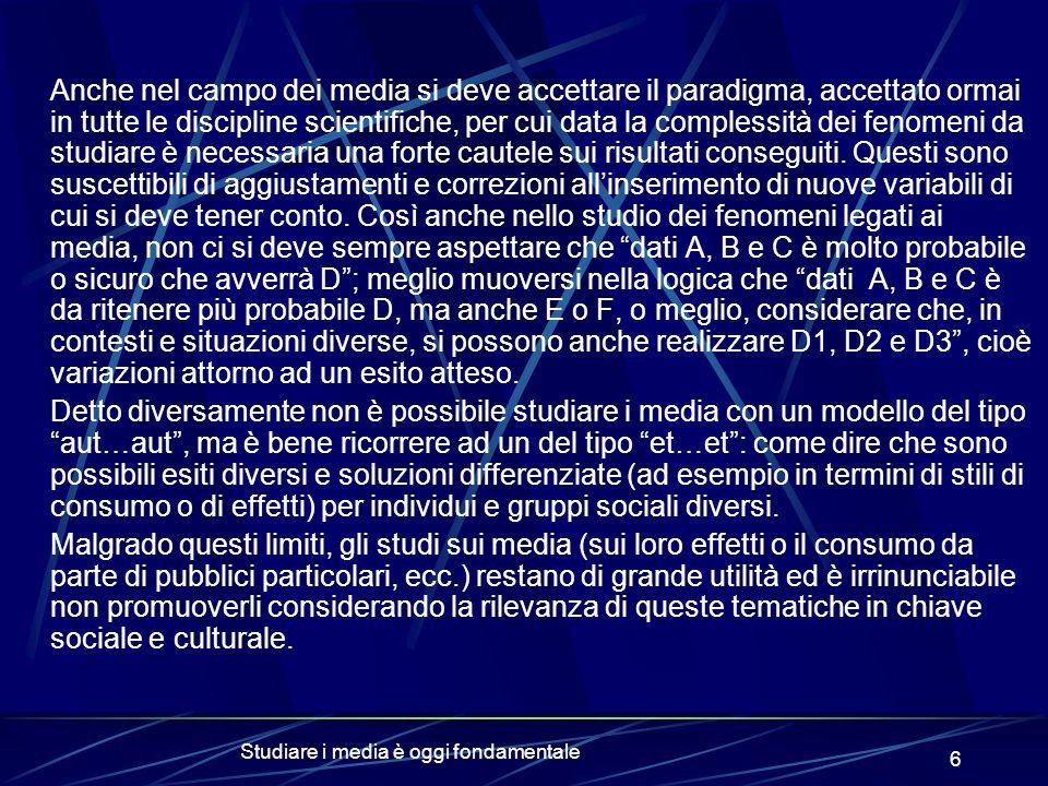 Studiare i media è oggi fondamentale 7 Per meglio chiarire questa posizione, riprendiamo lesempio fatto in precedenza su minori e media.