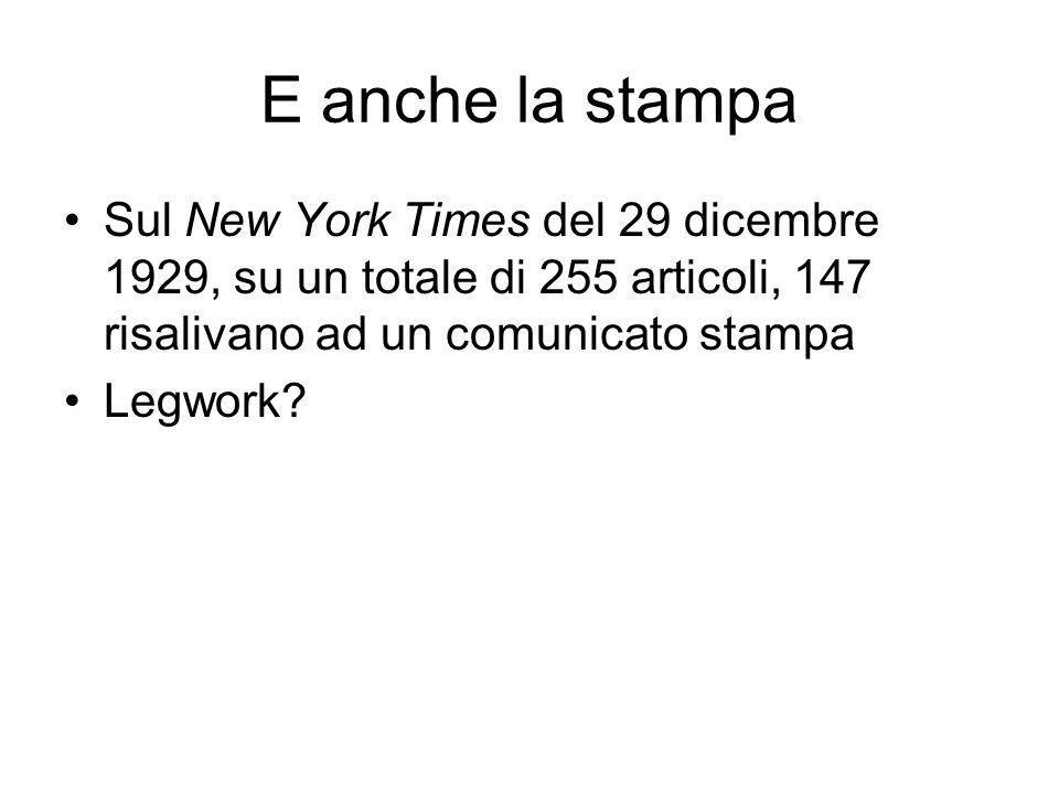 E anche la stampa Sul New York Times del 29 dicembre 1929, su un totale di 255 articoli, 147 risalivano ad un comunicato stampa Legwork?