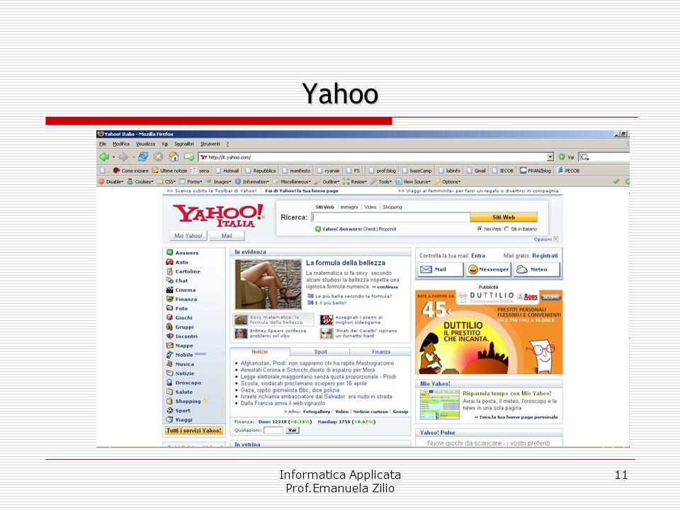 Informatica Applicata Prof.Emanuela Zilio 11 Yahoo