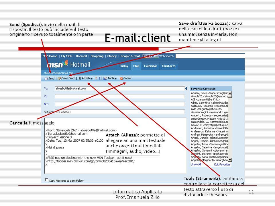 Informatica Applicata Prof.Emanuela Zilio 11 E-mail:client Send (Spedisci):invio della mail di risposta.