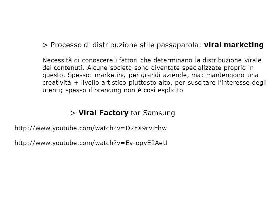 > Processo di distribuzione stile passaparola: viral marketing Necessità di conoscere i fattori che determinano la distribuzione virale dei contenuti.