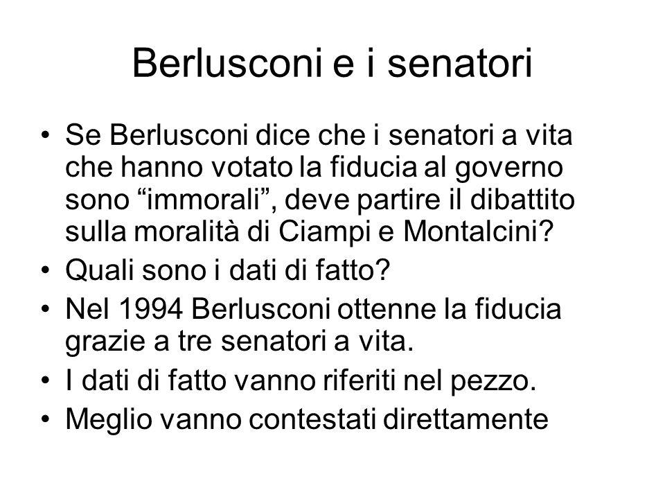 Berlusconi e i senatori Se Berlusconi dice che i senatori a vita che hanno votato la fiducia al governo sono immorali, deve partire il dibattito sulla