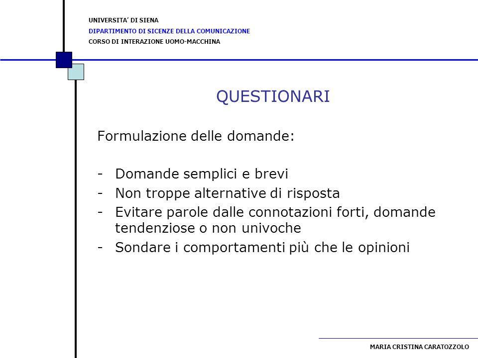 UNIVERSITA DI SIENA DIPARTIMENTO DI SICENZE DELLA COMUNICAZIONE CORSO DI INTERAZIONE UOMO-MACCHINA MARIA CRISTINA CARATOZZOLO INTERVISTE Analisi qualitativa - interviste strutturate - semi-strutturate - non strutturate