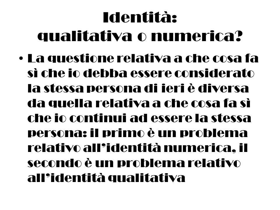 Identità: qualitativa o numerica.