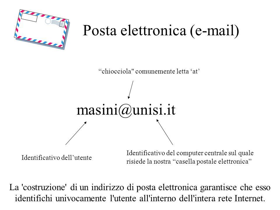 Posta elettronica (e-mail) Le operazioni da fare per spedire e ricevere messaggi di posta elettronica variano (anche se non molto) a seconda del tipo di programma che utilizziamo.