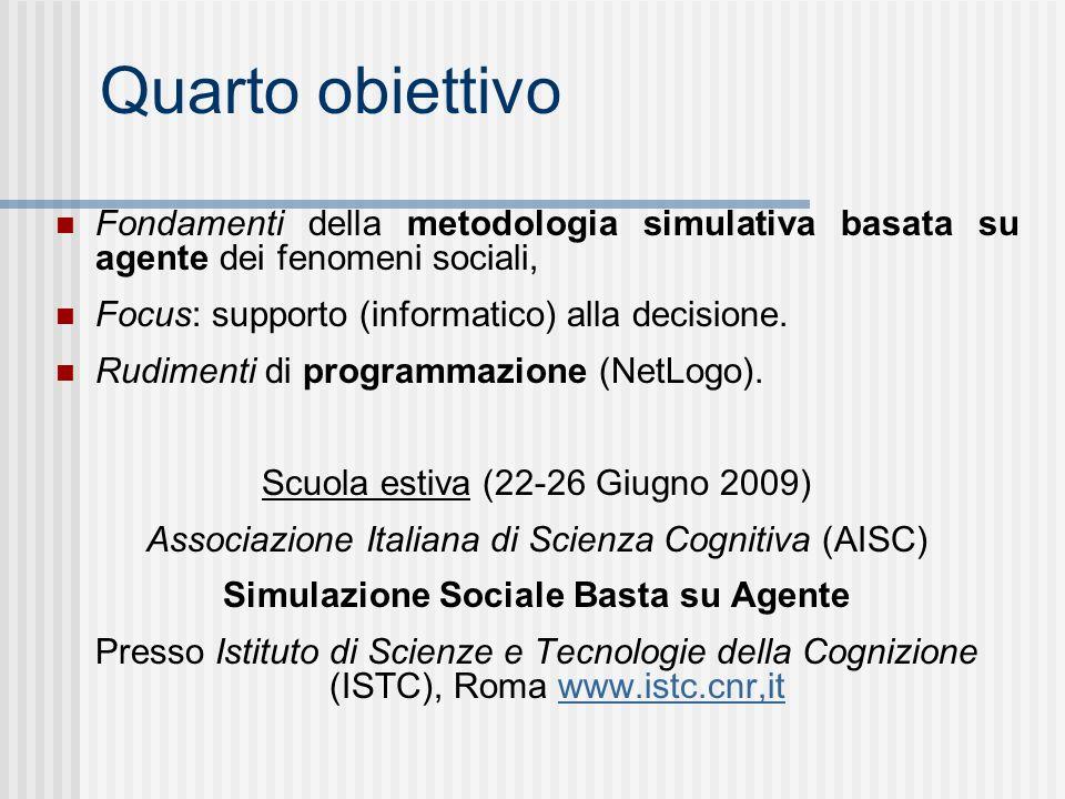 Quarto obiettivo Fondamenti della metodologia simulativa basata su agente dei fenomeni sociali, Focus: supporto (informatico) alla decisione.