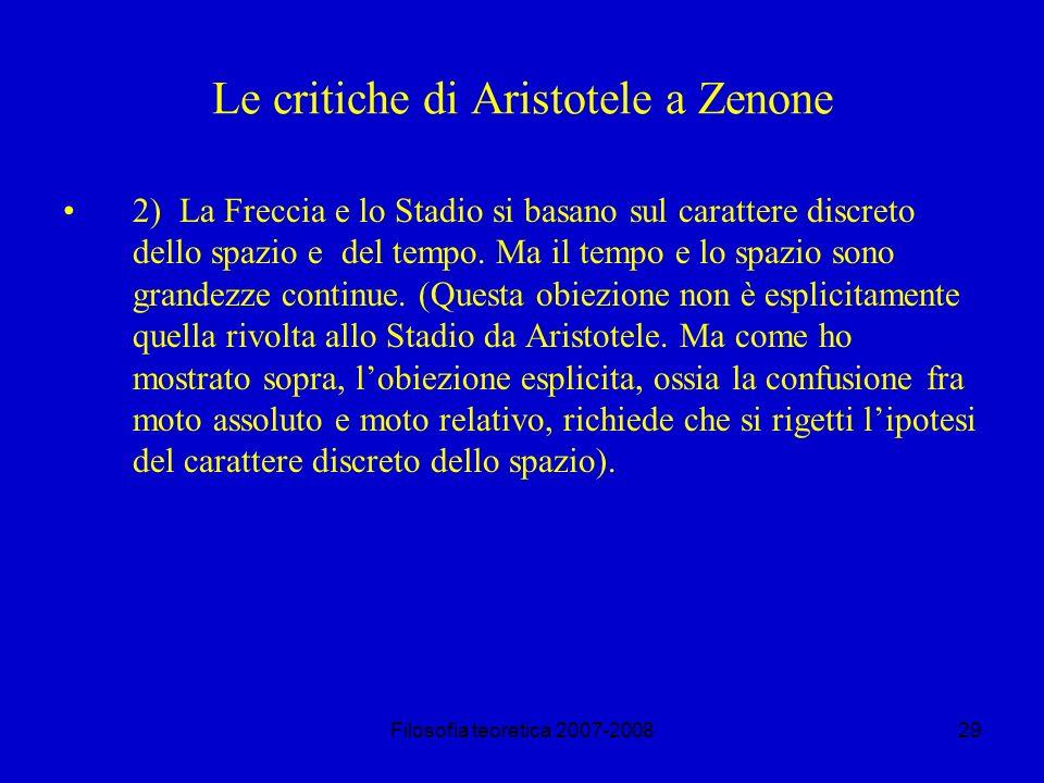 Filosofia teoretica 2007-200829 Le critiche di Aristotele a Zenone 2) La Freccia e lo Stadio si basano sul carattere discreto dello spazio e del tempo.