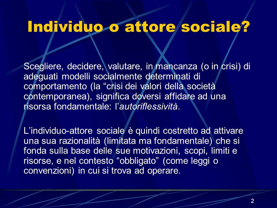2 Individuo o attore sociale.