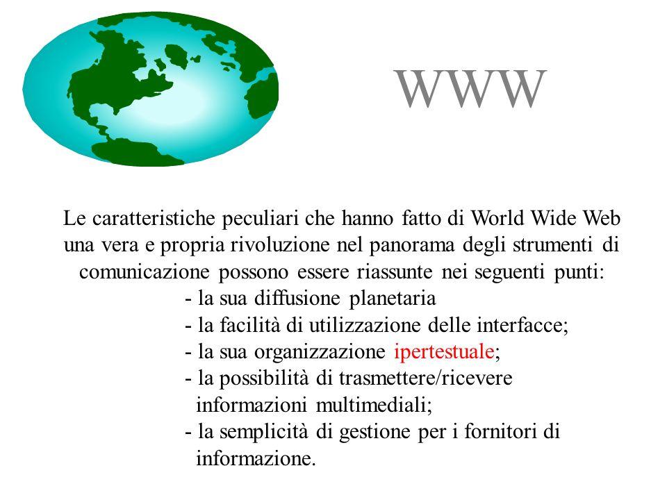Le caratteristiche peculiari che hanno fatto di World Wide Web una vera e propria rivoluzione nel panorama degli strumenti di comunicazione possono es